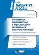 Guida agli incentivi fiscali. I nuovi bonus, digitalizzazione e riqualificazione per alberghi e strutture turistiche