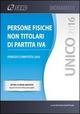 UNICO 2016. Persone fisiche non titolari di P. IVA