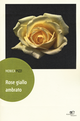 Rose giallo ambrato