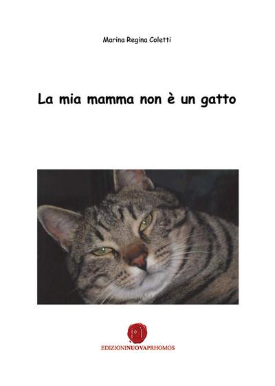 La  mia mamma non è un gatto