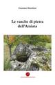 Le  vasche di pietra dell'Amiata