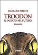 Troodon. Il passato nel futuro
