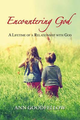 Encountering god. A lifetime of a relationship with god