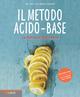 Il  metodo acido-base. La dieta per stare bene