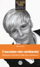 Il  successo vien cambiando! Rinascere a 50 anni (nella vita e nel lavoro)