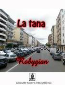 Robygian: La Tana