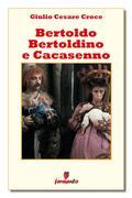 Giulio Cesare Croce: Bertoldo, Bertoldino e Cacasenno