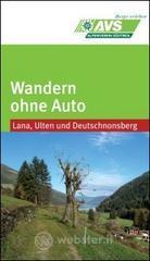 Wandern ohne Auto (AVS). Lana, Ulten, Deutschnonsberg