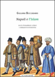 Napoli e l'Islam. Storie di musulmani, schiavi e rinnegati in Età Moderna