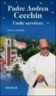 Padre Andrea Cecchin. Umile servitore