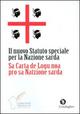 Il  nuovo statuto speciale per la nazione sarda-Sa carta de logu noa pro sa natzione sarda