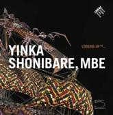 Yinka Shonibare, MBE - Princess Caroline of Hanover (foreword), Marie-Claude Beaud (texts), Béatrice Blanchy (texts), Nathalie Rosticher Giordano (texts)