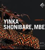 Yinka Shonibare, MBE - Beaud, Marie-Claude / Blanchy, Beatrice / Giordano, Nathalie Rosticher