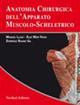 Anatomia chirurgica dell'apparato muscolo-scheletrico. Con CD-ROM