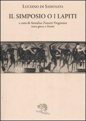 Il simposio o I lapiti. Testo greco a fronte - Luciano di Samosata