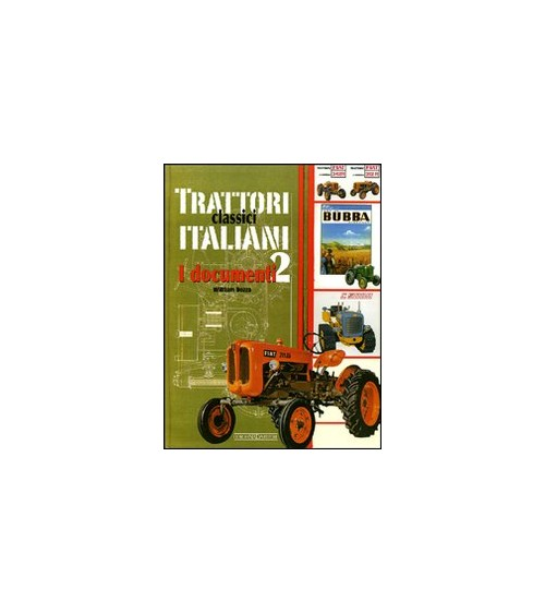 Trattori classici italiani. Ediz. illustrata. Vol. 2: I documenti - Dozza William