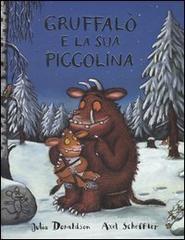 Gruffalò e la sua piccolina - Donaldson Julia