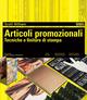 Articoli promozionali. Tecniche e finiture di stampa