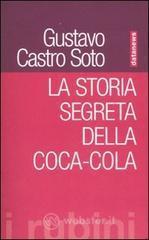 La storia segreta della Coca-Cola - Soto Castro Gustavo