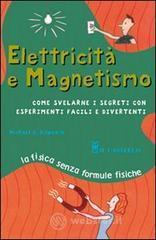 Elettricità e magnetismo - Dispezio Michael A.