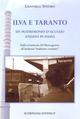 Ilva e Taranto. Un matrimonio d'acciaio andato in fumo. Dalla scomessa del Mezzogiorno all'inchiesta «ambiente svenduto»