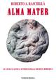 Alma mater. La civiltà antica nutrice della società moderna