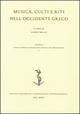 Musica, culti e riti nell'Occidente greco. Ediz. italiana, inglese e francese