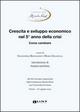 Crescita e sviluppo economico nel 5º anno della crisi. Come cambiare