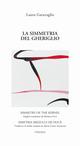 La  simmetria del gheriglio. Ediz. italiana, inglese e rumena