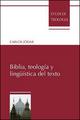 Biblia, teología y linguística del texto