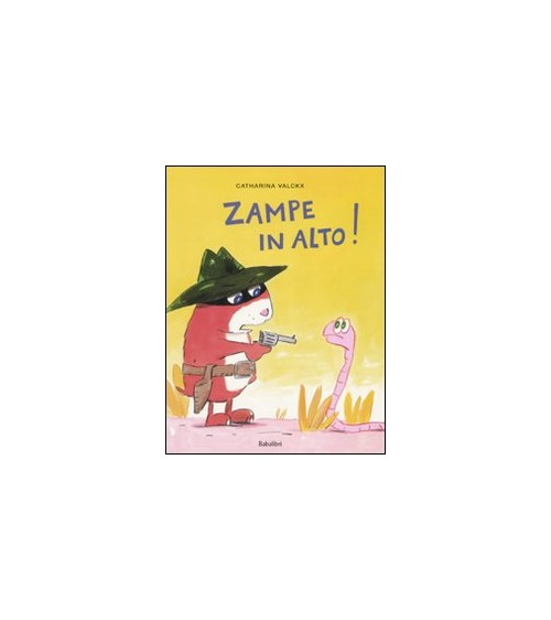 Zampe in alto! Ediz. illustrata - Valckx Catharina
