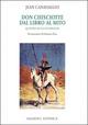 Don Chisciotte. Dal libro al mito. Quattro secoli di erranza. Vol. 1