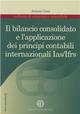 Il  bilancio consolidato e l'applicazione dei principi contabili internazionali IAS/IFRS