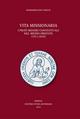 Vita missionaria. I frati minori conventuali nel Medio Oriente (1911-2010). Ediz. italiana e inglese