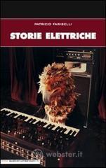 Storie elettriche - Fariselli Patrizio