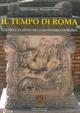 Il  tempo di Roma. Gli Dèi e le feste nel calendario di Roma