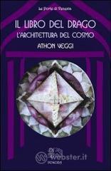 Il libro del drago: l'architettura del cosmo - Veggi Athon
