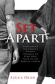 Set apart. Overcoming the single's hidden struggle to find your place in the body of Christ