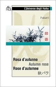 Rosa D'Autunno Autumn Rose Rose D'Automne