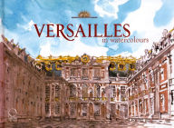 Versailles in Watercolour - Jack Tow