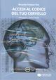 Accedi al codice del tuo cervello. Con CD Audio. Vol. 2: Stato Theta.