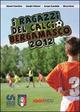 I  ragazzi del calcio bergamasco 2012. Tutte le squadre di calcio giovanile della provincia di Bergamo