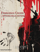 Francesco Cecere. Officina delle Zattere. Catalogo della mostra. Ediz. multilingue