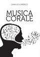 Musica corale. Raccolta di brani trascritti e rielaborati per «coro polifonico» a 4 voci miste