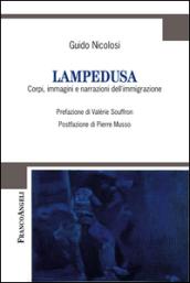 Lampedusa. Corpi, immagini e narrazioni dell'immigrazione