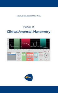 Manual of Clinical Anorectal Manometry Emanuel Cavazzoni Author