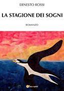 Ernesto Rossi: La stagione dei sogni