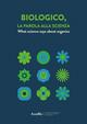 Biologico, la parola alla scienza. Ediz. italiana e inglese