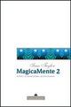 Magicamente 2. Teoria ed effetti di mentalismo professionale