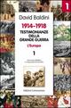Testimonianze della Grande Guerra 1914-1918. L'Europa. Una nuova didattica in cinque percorsi tematici